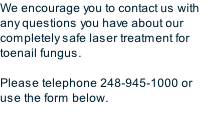 We encourage you to contact us with 